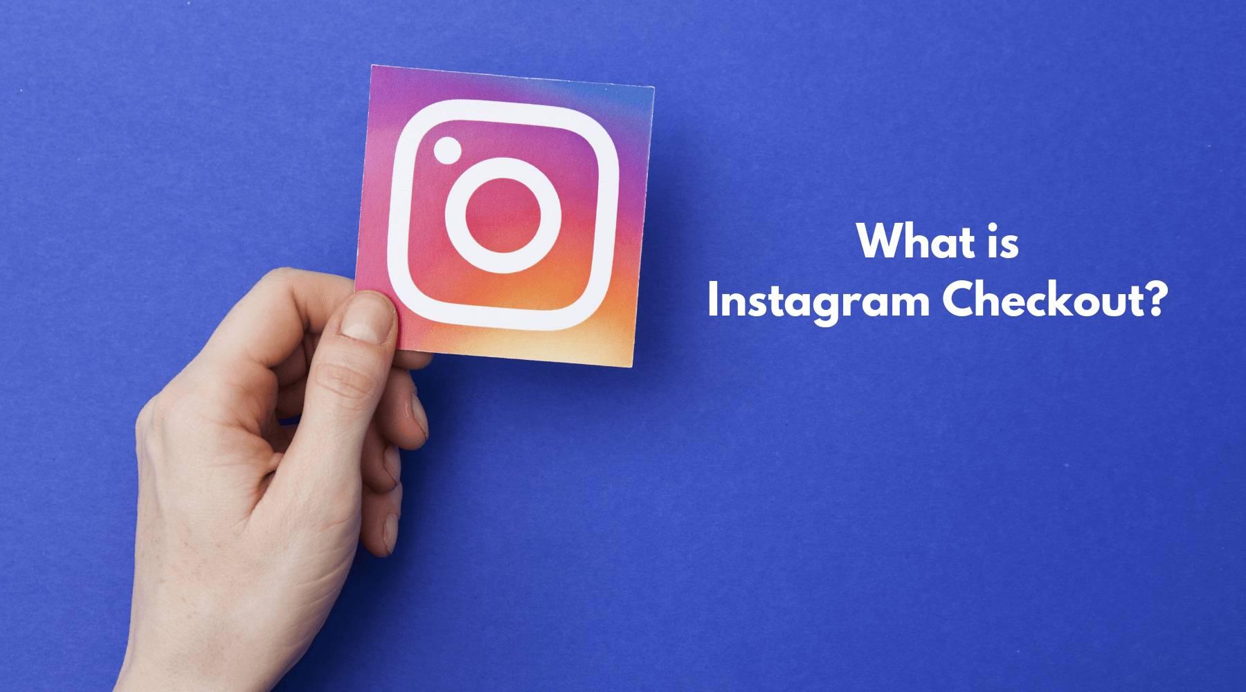 InstagramCheckoutευκαιρίαγιαταeCommercebrandsτοiTrustDigital